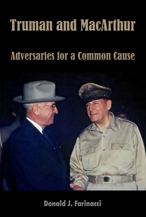 Truman & MacArthur: Adversaries for a Common Cause
